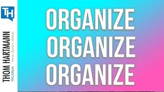 Tom Perez to Democrats! Organize, Organize, Organize, for 2018 and Beyond