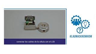 Tutorial Instrucciones de Montaje LCB Células de carga