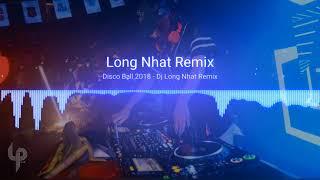 Disco Ball 2018, Dj Long Nhật Remix, Full Song