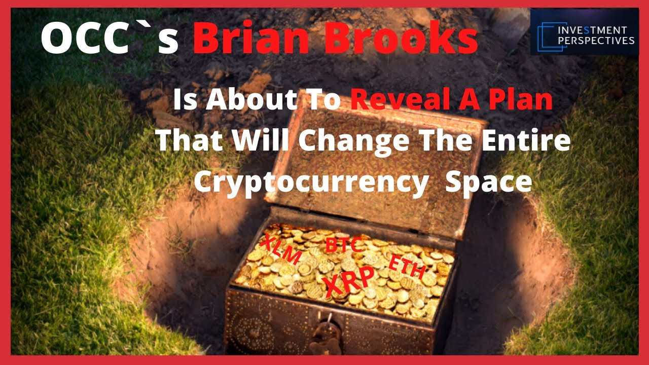 Ripple/XRP- OCC`s Brian Brooks Is About To Reveal A Plan That Will Change The Entire Crypto Space