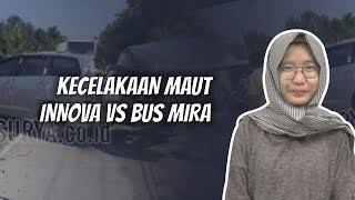 WOW TODAY: Kecelakaan Maut di Nganjuk Innova Vs Bus Mira: 3 Tewas 1 Selamat