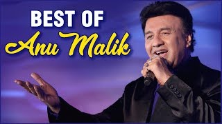 Anu Malik Hit Songs   अनु मलिक के गाने   Happy Birthday Anu Malik   Anu Malik Ke Gaane