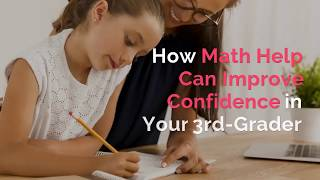 How Math Help Can Improve Confidence in Your 3rd-Grader