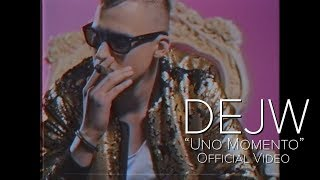 DEJW   Uno Momento (Official Video) 2018