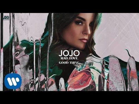 JoJo - Good Thing. [Official Audio]