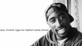 2pac Crooked nigga too Raphael saadiq remix(mp3)+Download