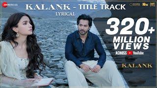Kalank Title Track - Lyrical | Madhuri Sonakshi Alia Sanjay Aditya Varun| Arijit | Pritam| Amitabh