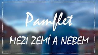Video PAMFLET - Mezi zemí a nebem (demo)