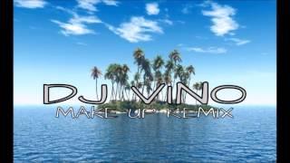DJ VINO   Make up remix 16