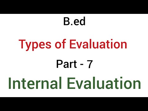 Part - 7 internal evaluation | types of evaluation | b.ed
