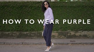 HOW TO WEAR PURPLE - Classic Color Combinations That Always Look Chic