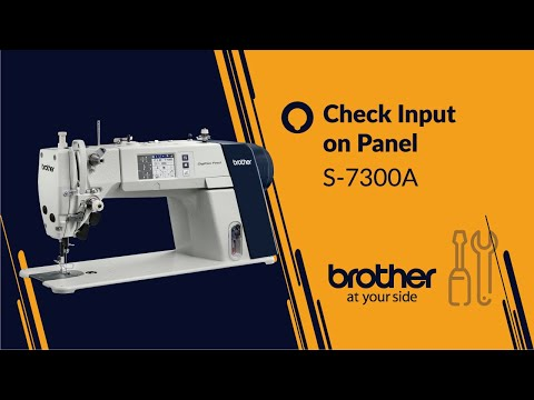 HOW TO Input Checking - Panel Operation [Brother S-7300A]