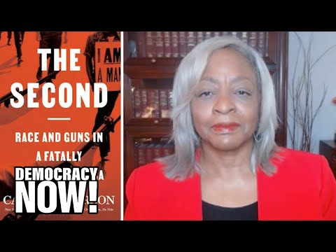 """""""The Second"""": Carol Anderson on the Racist History Behind the Constitutional Right to Bear Arms"""