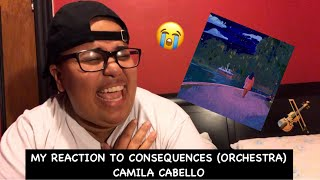 My Reaction To Consequences (Orchestra) ~ Camila Cabello