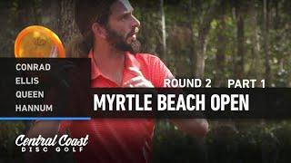 2020 Myrtle Beach Open - Round 2, Part 1 - Conrad, Ellis, Queen, Hannum