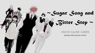 Sugar Song And Bitter Step - Unison Square Garden [Rom|Eng|Lyrics]
