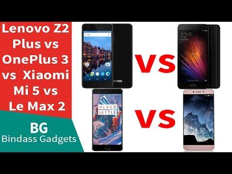 Lenovo Z2 Plus vs OnePlus 3 vs Xiaomi Mi5 vs LeEco Le Max 2