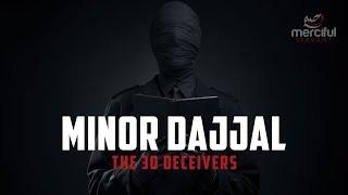 THE MINOR DAJJALS - 30 DECEIVERS