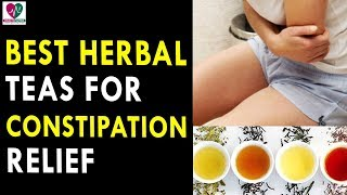 Best Herbal Teas for Constipation Relief - Health Sutra - Best Health Tips