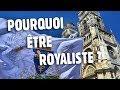 Pourquoi être Royaliste