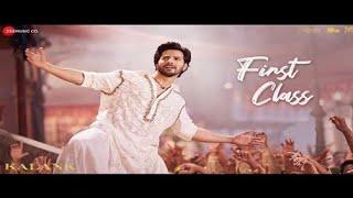 Kalank : First Class Song |Arijit Singh | Varun | Kiara | Madhuri| Alia|2019|Baki Sab First Class He