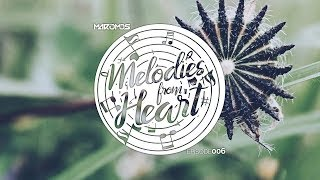 Melodic Progressive House  ♫ Melodies From Heart 006 with MarioMoS ♫