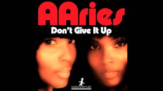 AAries - Don't Give It Up (Reel People Rework)