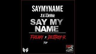 SAYMYNAME   Say My Name (ft. Lil Debbie) [FREAKY & DESTROY3R FLIP]