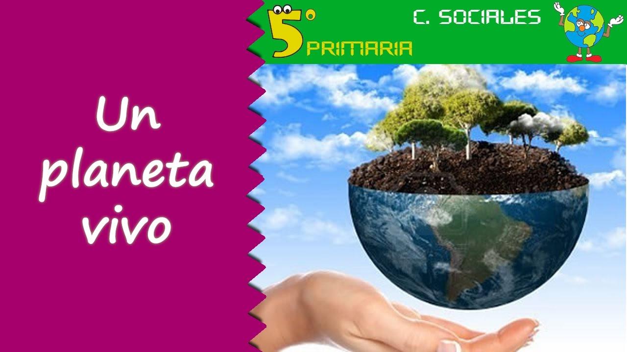 Un planeta vivo. Sociales, 5º Primaria. Tema 1