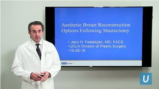 Aesthetic Breast Reconstruction Options Following Mastectomy | Jaco Festekjian, MD | UCLAMDChat