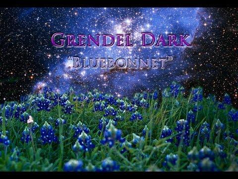 Grendel Dark - Bluebonnet (official music video)