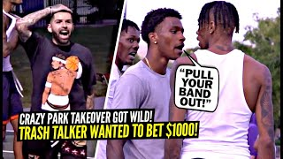 Trash Talker Wanted To Bet a $1000 & Then SH** Got CRAZY!! Things Got Heated & WILD at The Park!