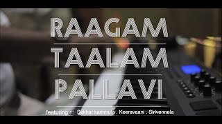 Raagam,Thaalam,Pallavi ( Sekhar kammula, Keeravaani,Sirivennela )