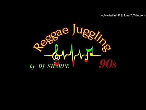 REGGAE JUGGLING 90s Pt. 1 by DJ SHARPE Ft. Half Pint Leroy Gibbon Cocoa Tea Wayne Wonder