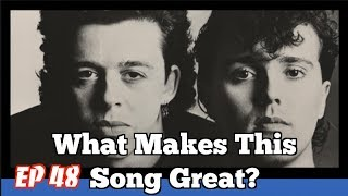 What Makes This Song Great? Ep. 48 Tears For Fears