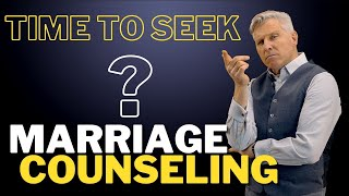 When Is It Time to Seek Marriage Counseling | Advice for your relationship by Brett R. Williams LMFT