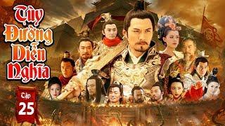Phim Mới Hay Nhất 2019 | TÙY ĐƯỜNG DIỄN NGHĨA - Tập 25 | Phim Bộ Trung Quốc Hay Nhất 2019