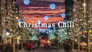 Christmas Chill 1 hour  [ lofi Jazz hop / Chill Hop / Chill Mix ]