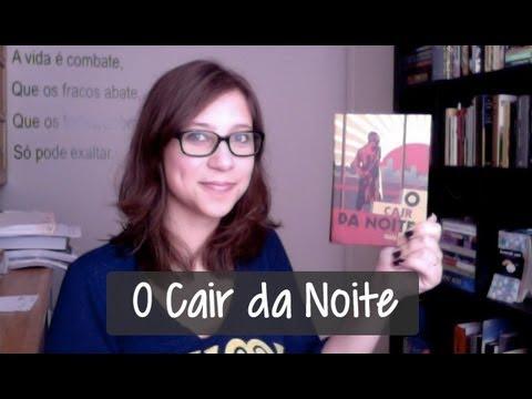 O Cair da Noite - Vamos falar sobre livros? #45