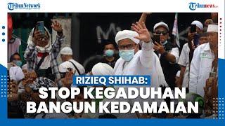 Pesan Habib Rizieq saat Dipindahkan ke Rutan Bareskrim Polri: Stop Kegaduhan, Bangun Kedamaian!