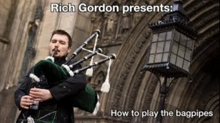How to play the bagpipes: Part 1 (Old version)