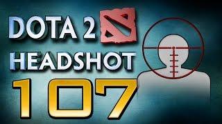 Dota 2 Headshot - Ep. 107