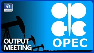OPEC Begins Output Meeting In Vienna