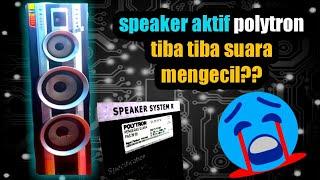 Cara Memperbaiki Speaker Aktif Polytron Mati Total ฟร ว ด โอ