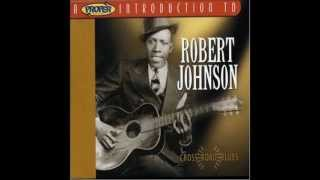Cross Road Blues – Robert Johnson (1936)