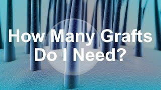 How Many Grafts Do I Need?