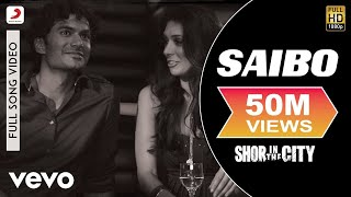 Saibo - Shor In The City | Tusshar Kapoor | Radhika Apte
