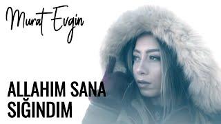 Murat Evgin & Nihan Akın - Allahım Sana Sığındım ( Video Klip ) | Elif Dizisi Müzikleri