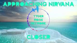 Approaching Nirvana - Closer