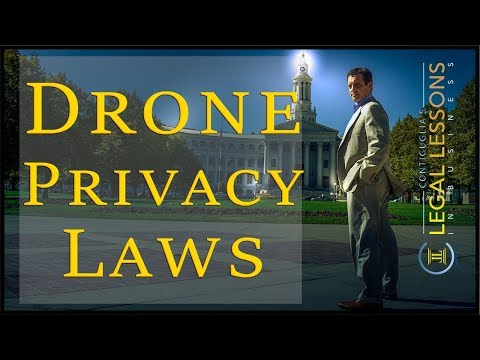 Drones and privacy laws - What you (and your camera) need to know.